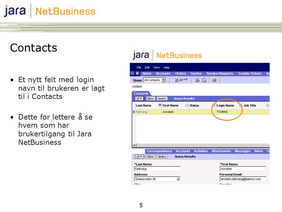 5 Contacts •Et nytt felt med login navn til brukeren er lagt til i Contacts •Dette for lettere å se hvem som har brukertilgang til Jara NetBusiness