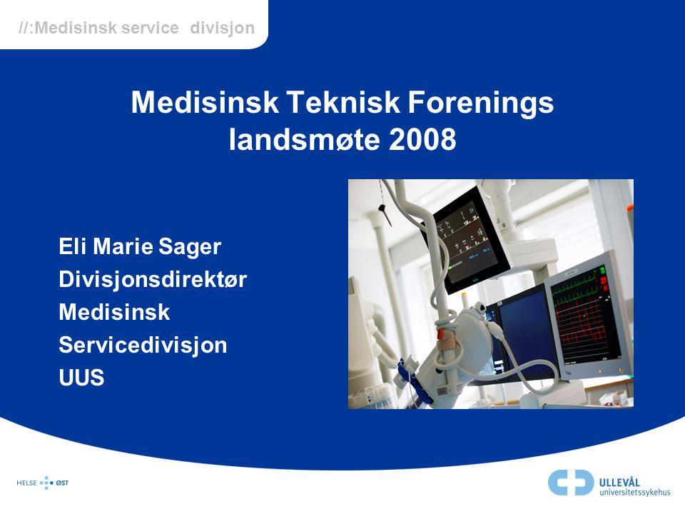//:Medisinsk service divisjon Medisinsk Teknisk Forenings landsmøte 2008 Eli Marie Sager Divisjonsdirektør Medisinsk Servicedivisjon UUS