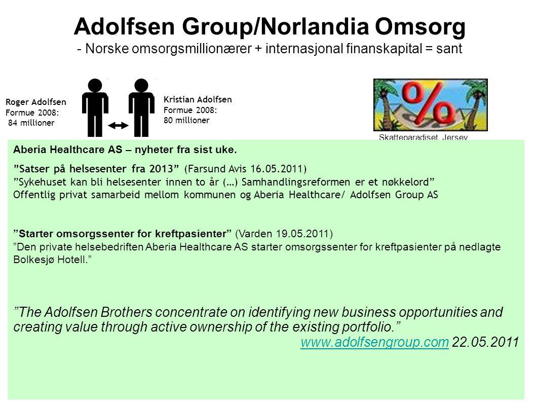 Adolfsen Group/Norlandia Omsorg - Norske omsorgsmillionærer + internasjonal finanskapital = sant Nordic Healthcare Holding AS Norlandia Care AS Norlan