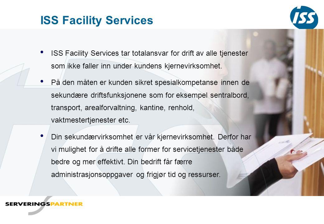 ISS Facility Services • ISS Facility Services tar totalansvar for drift av alle tjenester som ikke faller inn under kundens kjernevirksomhet. • På den