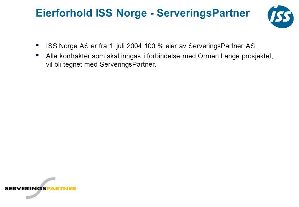 Eierforhold ISS Norge - ServeringsPartner • ISS Norge AS er fra 1. juli 2004 100 % eier av ServeringsPartner AS • Alle kontrakter som skal inngås i fo