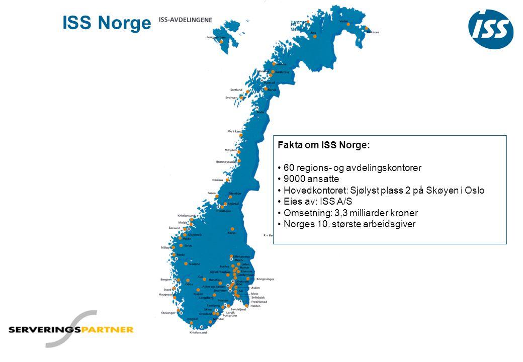 ISS Norge Hammerf est Melkøya Fakta om ISS Norge: • 60 regions- og avdelingskontorer • 9000 ansatte • Hovedkontoret: Sjølyst plass 2 på Skøyen i Oslo