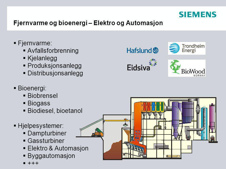Fjernvarme og bioenergi – Elektro og Automasjon  Fjernvarme:  Avfallsforbrenning  Kjelanlegg  Produksjonsanlegg  Distribusjonsanlegg  Bioenergi: