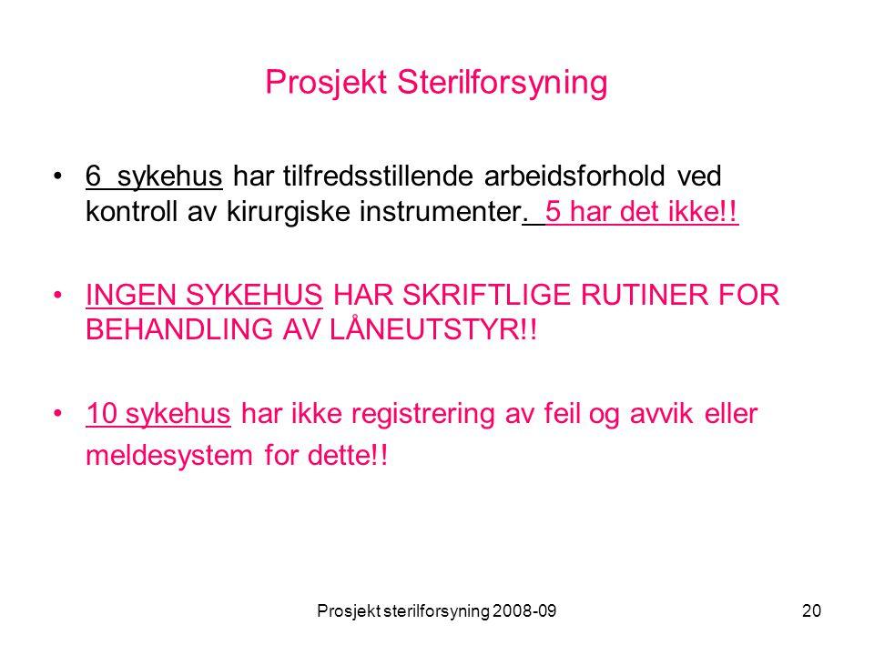 Prosjekt sterilforsyning 2008-0920 Prosjekt Sterilforsyning •6 sykehus har tilfredsstillende arbeidsforhold ved kontroll av kirurgiske instrumenter. 5