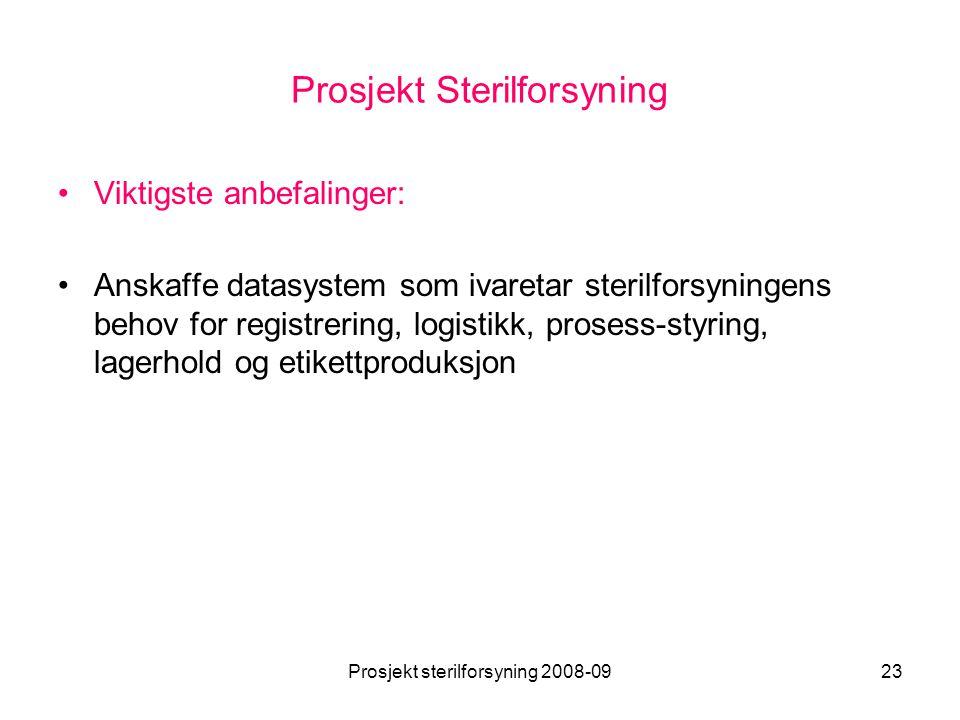 Prosjekt sterilforsyning 2008-0923 Prosjekt Sterilforsyning •Viktigste anbefalinger: •Anskaffe datasystem som ivaretar sterilforsyningens behov for re