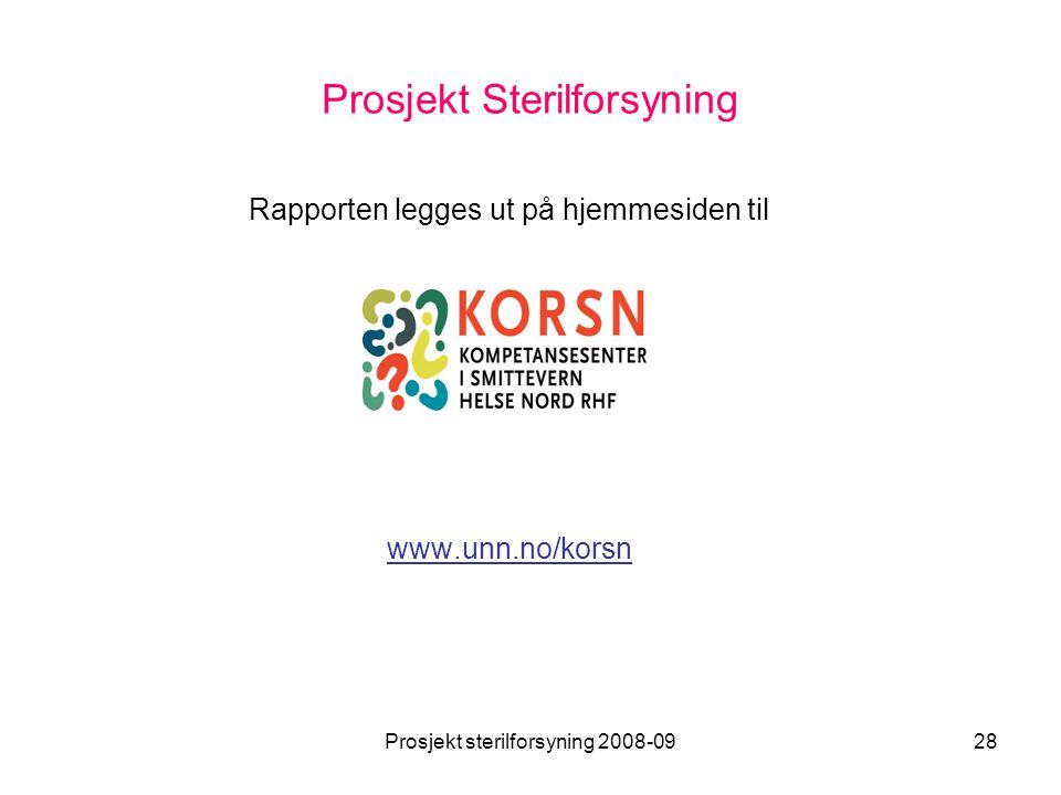 Prosjekt sterilforsyning 2008-0928 Prosjekt Sterilforsyning Rapporten legges ut på hjemmesiden til www.unn.no/korsn