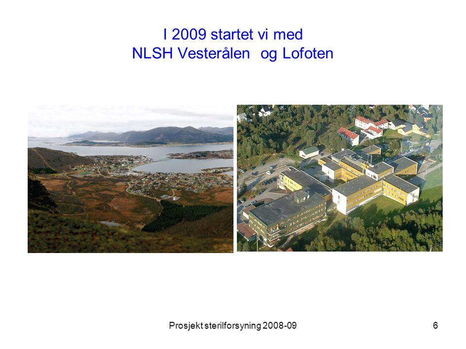 Prosjekt sterilforsyning 2008-096 I 2009 startet vi med NLSH Vesterålen og Lofoten