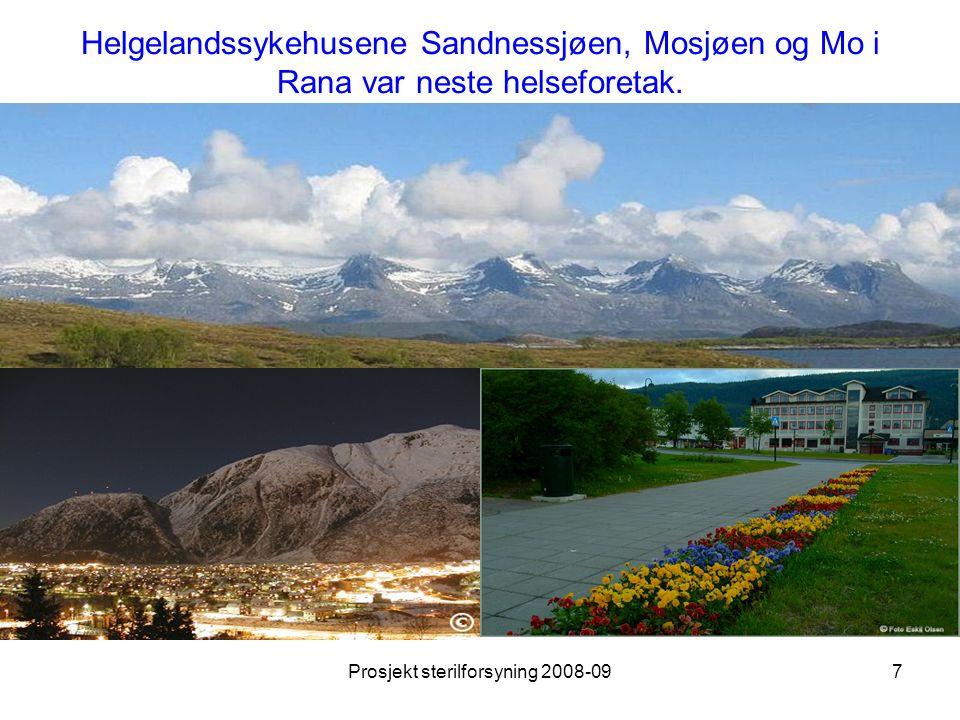 Prosjekt sterilforsyning 2008-097 Helgelandssykehusene Sandnessjøen, Mosjøen og Mo i Rana var neste helseforetak.