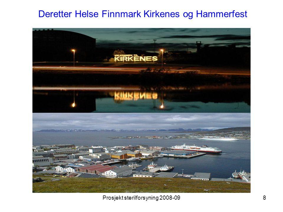 Prosjekt sterilforsyning 2008-099 og til slutt UNN Tromsø