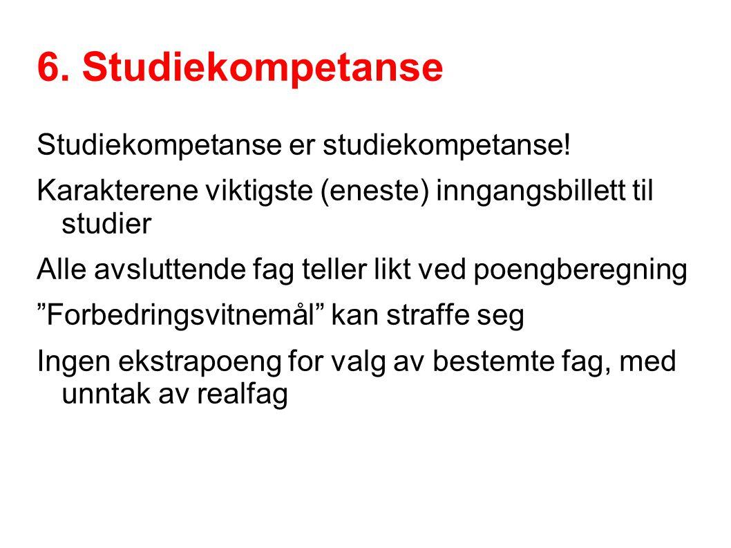 6.Studiekompetanse Studiekompetanse er studiekompetanse.