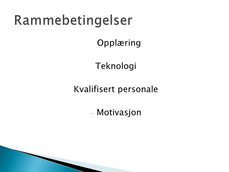 Opplæring Teknologi Kvalifisert personale - Motivasjon