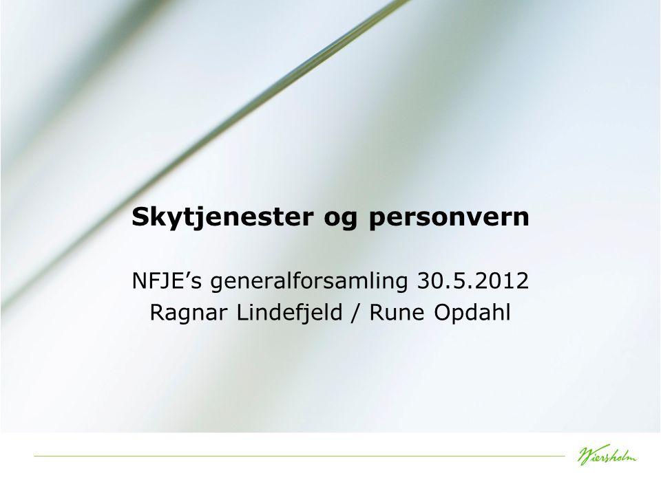 Skytjenester og personvern NFJE's generalforsamling 30.5.2012 Ragnar Lindefjeld / Rune Opdahl