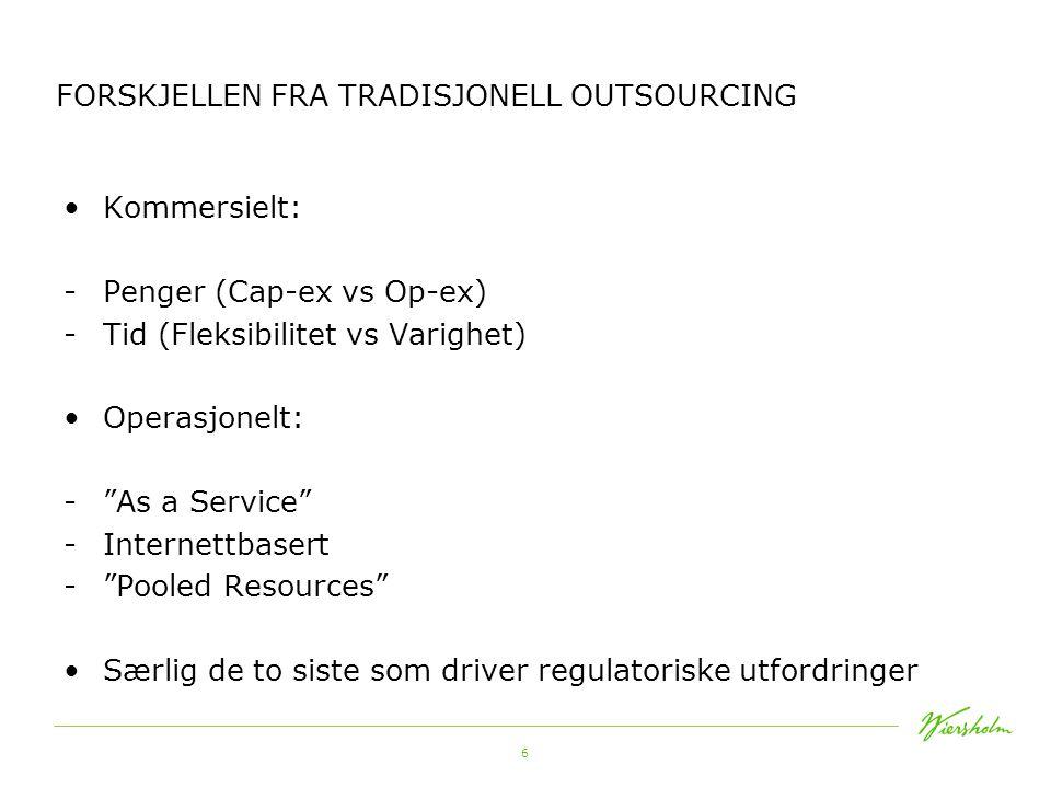 """6 FORSKJELLEN FRA TRADISJONELL OUTSOURCING •Kommersielt: -Penger (Cap-ex vs Op-ex) -Tid (Fleksibilitet vs Varighet) •Operasjonelt: -""""As a Service"""" -In"""