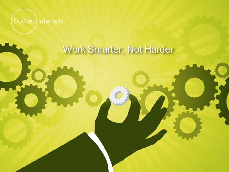 42 Work Smarter, Not Harder