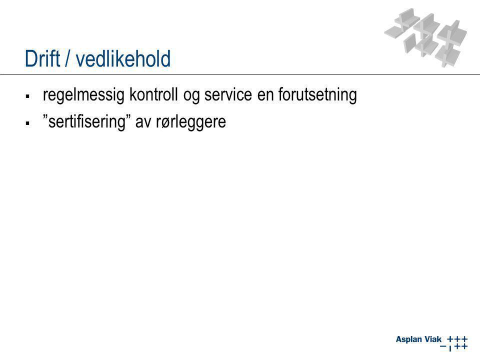 """Drift / vedlikehold  regelmessig kontroll og service en forutsetning  """"sertifisering"""" av rørleggere"""