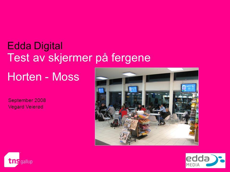 Edda Digital Test av skjermer på fergene Horten - Moss September 2008 Vegard Veierød