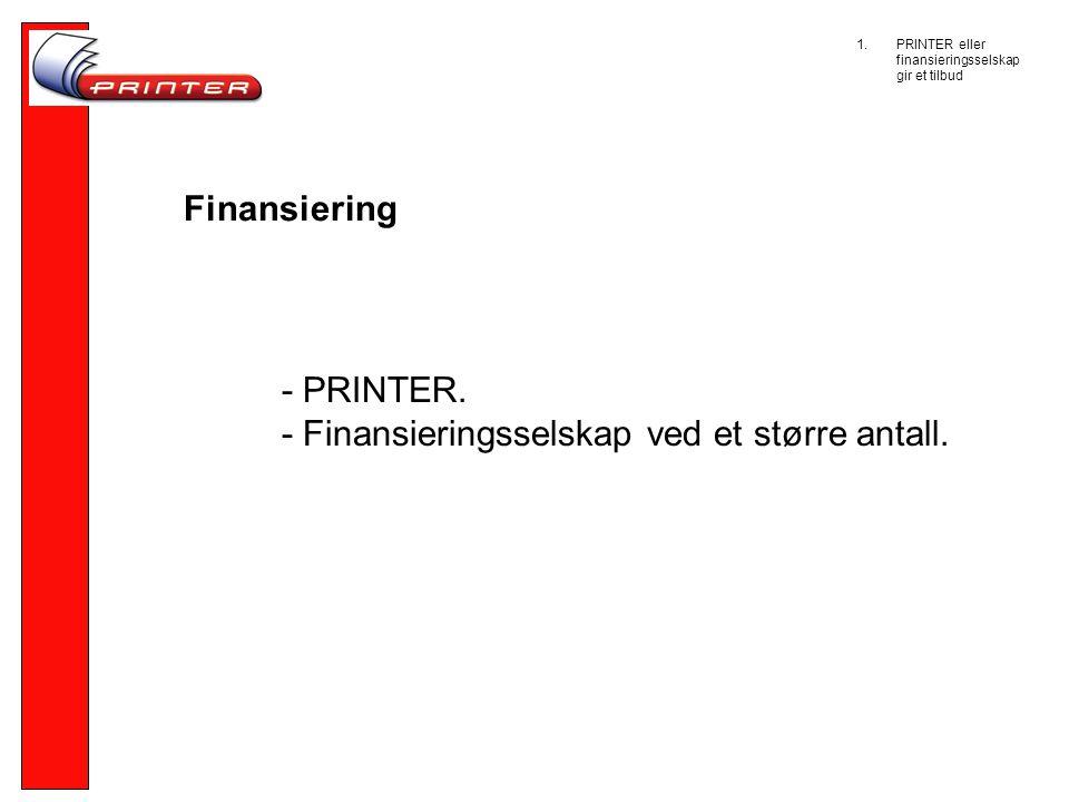 Finansiering - PRINTER.- Finansieringsselskap ved et større antall.