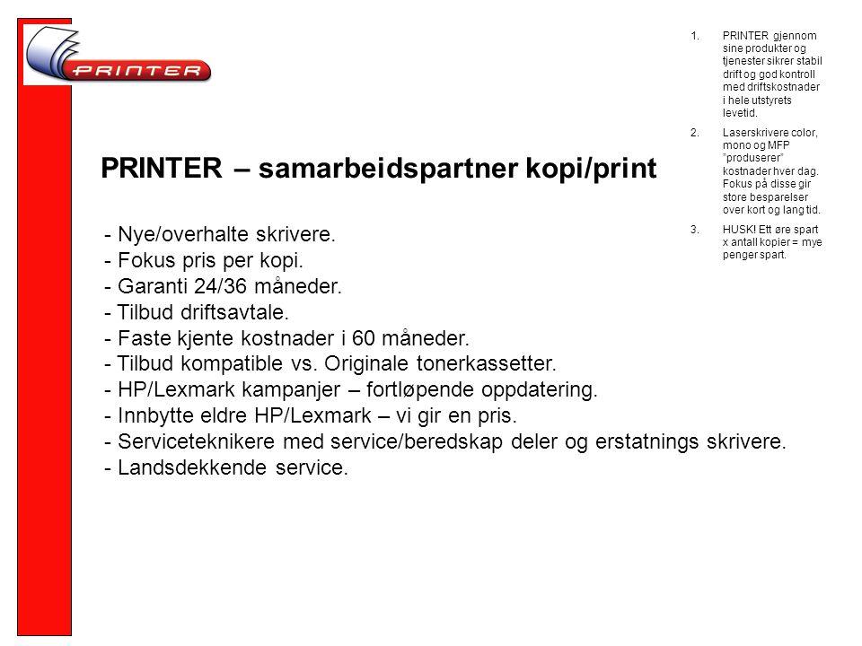 PRINTER – samarbeidspartner kopi/print - Nye/overhalte skrivere.