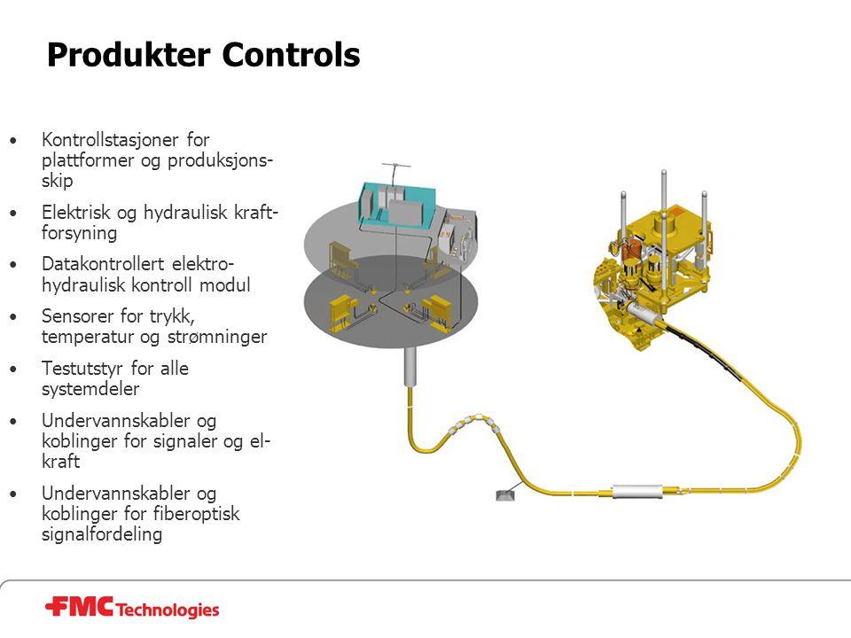 Produkter Controls •Kontrollstasjoner for plattformer og produksjons- skip •Elektrisk og hydraulisk kraft- forsyning •Datakontrollert elektro- hydraul
