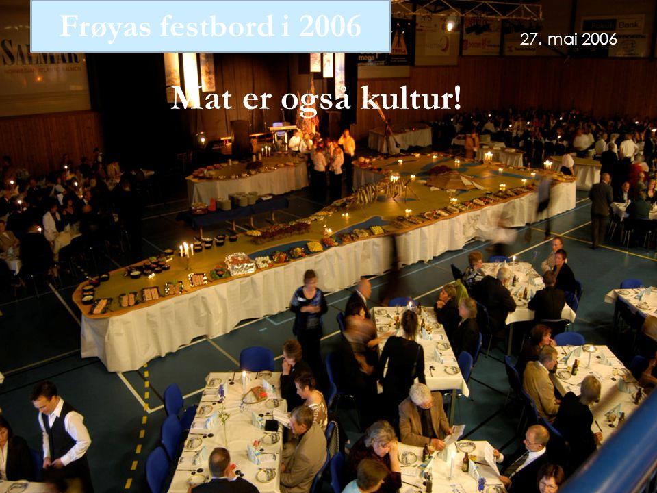 27. mai 2006 Frøyas festbord i 2006 MMat er også kultur!