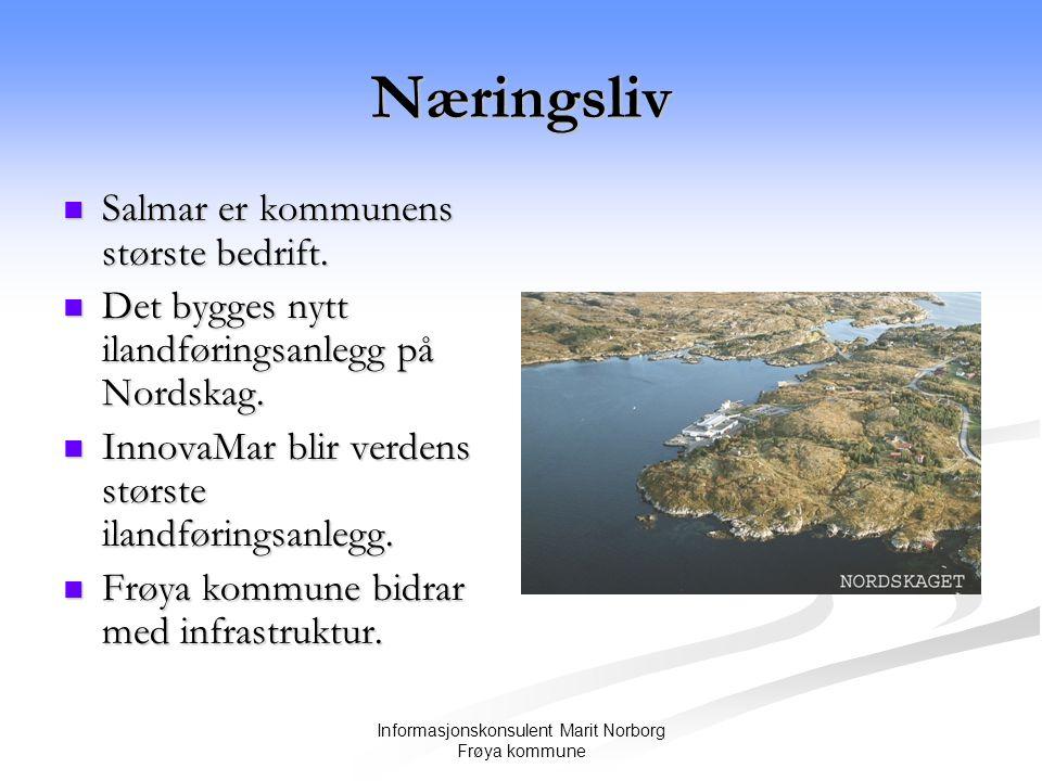 Informasjonskonsulent Marit Norborg Frøya kommune Næringsliv  Salmar er kommunens største bedrift.