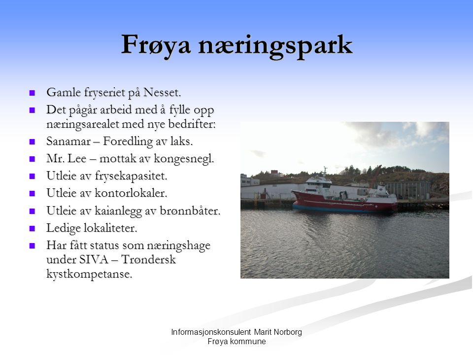 Informasjonskonsulent Marit Norborg Frøya kommune Frøya næringspark  Gamle fryseriet på Nesset.