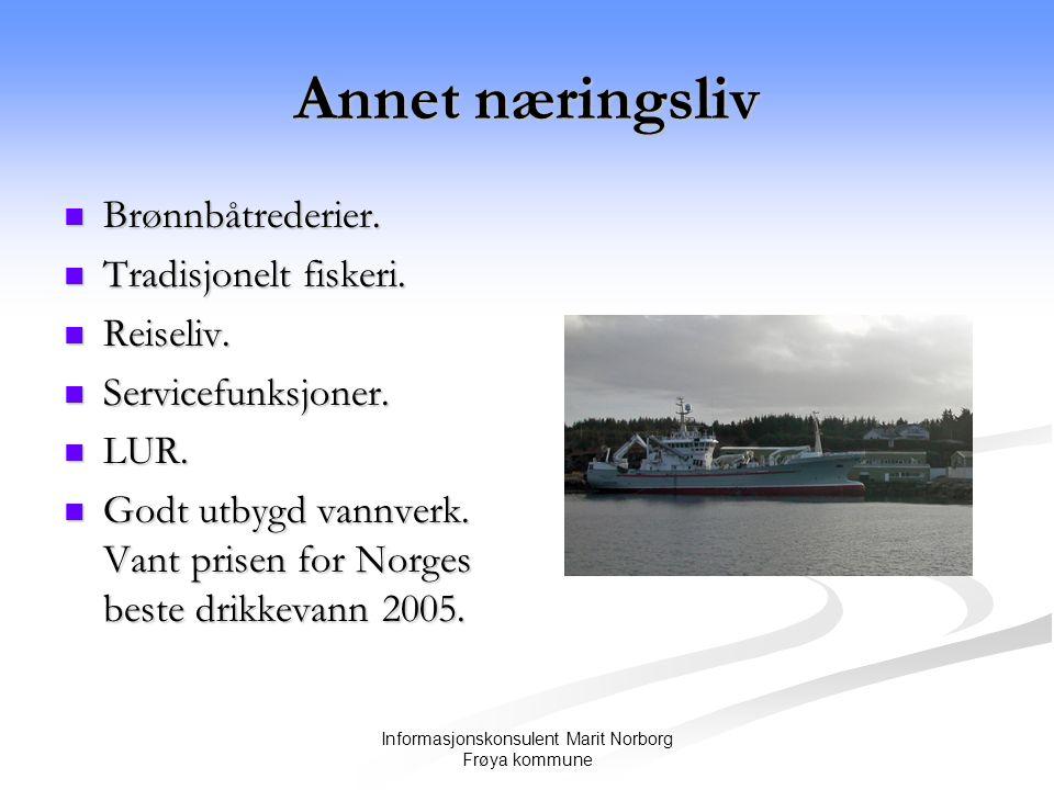 Informasjonskonsulent Marit Norborg Frøya kommune Annet næringsliv  Brønnbåtrederier.