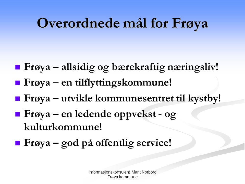Overordnede mål for Frøya   Frøya – allsidig og bærekraftig næringsliv.