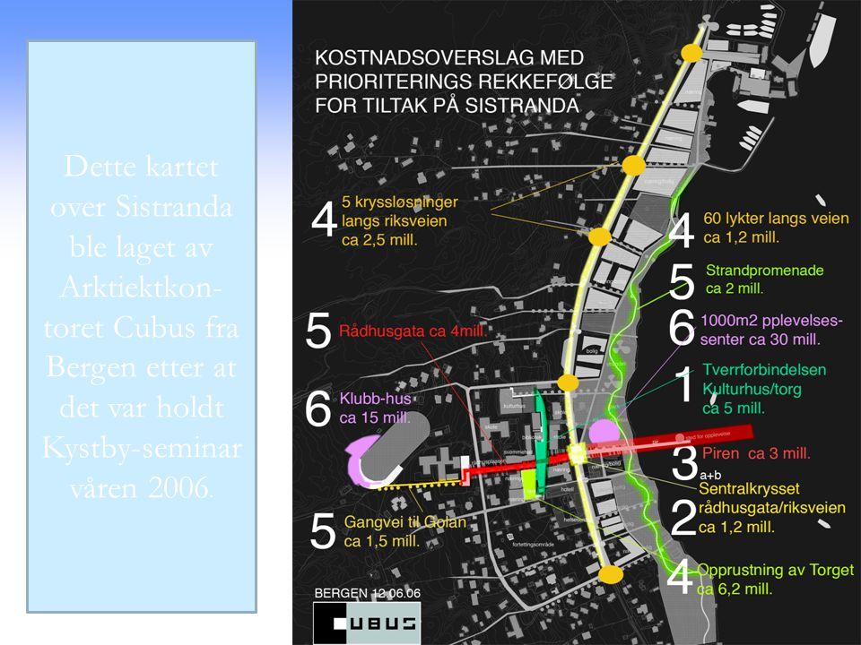 Dette kartet over Sistranda ble laget av Arktiektkon- toret Cubus fra Bergen etter at det var holdt Kystby-seminar våren 2006.