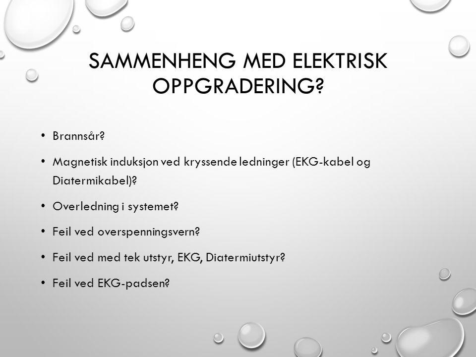 SAMMENHENG MED ELEKTRISK OPPGRADERING? • Brannsår? • Magnetisk induksjon ved kryssende ledninger (EKG-kabel og Diatermikabel)? • Overledning i systeme