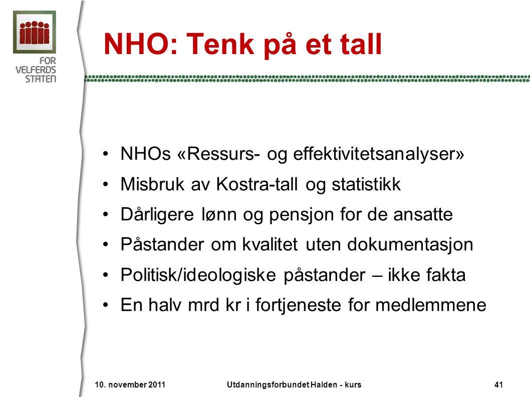 NHO: Tenk på et tall •NHOs «Ressurs- og effektivitetsanalyser» •Misbruk av Kostra-tall og statistikk •Dårligere lønn og pensjon for de ansatte •Påstan