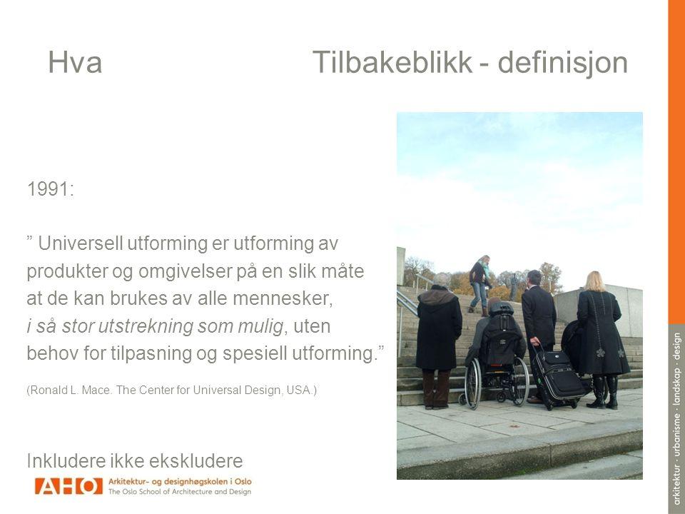 Hva Design for alle - kjært barn … Universal Design, USA Universell utforming, Norge Inclusive design, England Design for alle Danmark, Finland, ND Transgenerational design Accessible design
