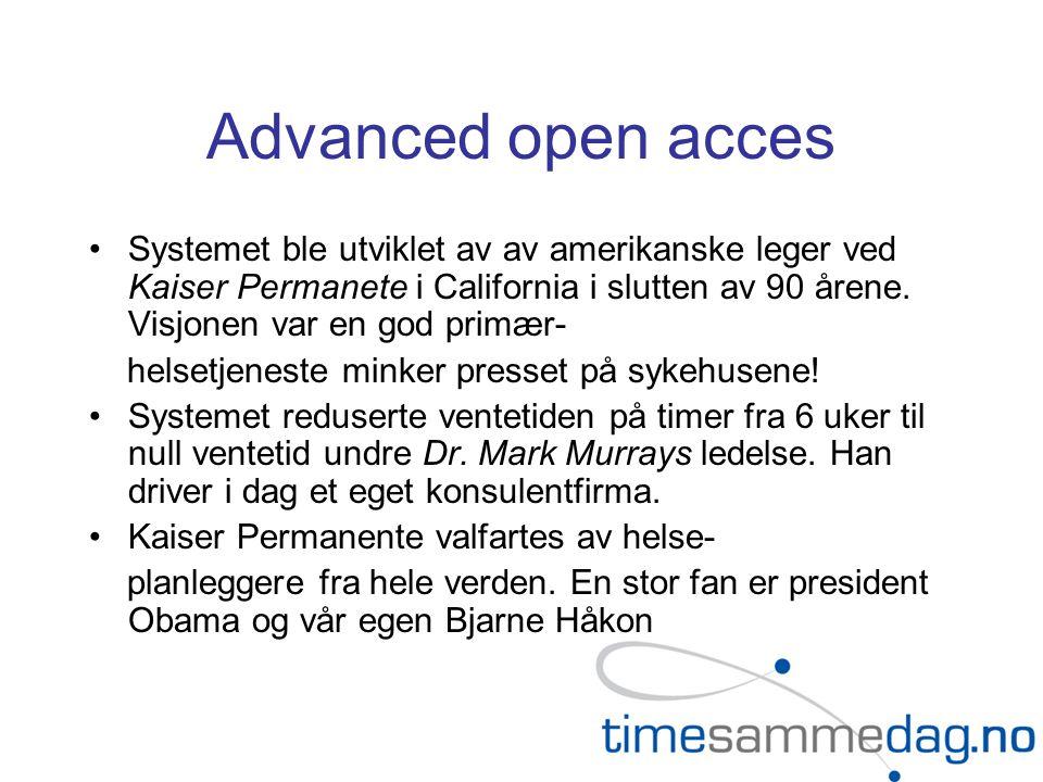 Advanced open acces •Systemet ble utviklet av av amerikanske leger ved Kaiser Permanete i California i slutten av 90 årene. Visjonen var en god primær