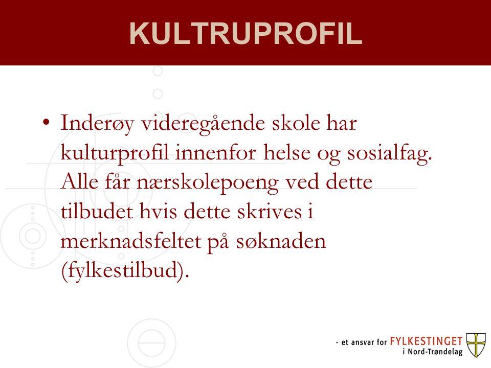 KULTRUPROFIL •Inderøy videregående skole har kulturprofil innenfor helse og sosialfag.
