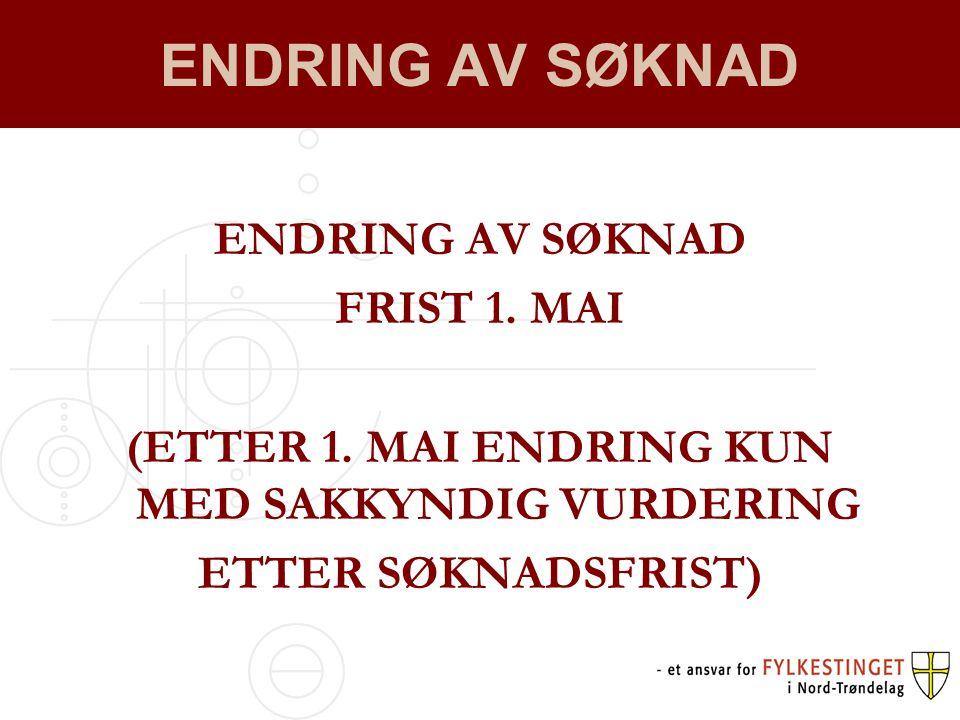 ENDRING AV SØKNAD FRIST 1.MAI (ETTER 1.