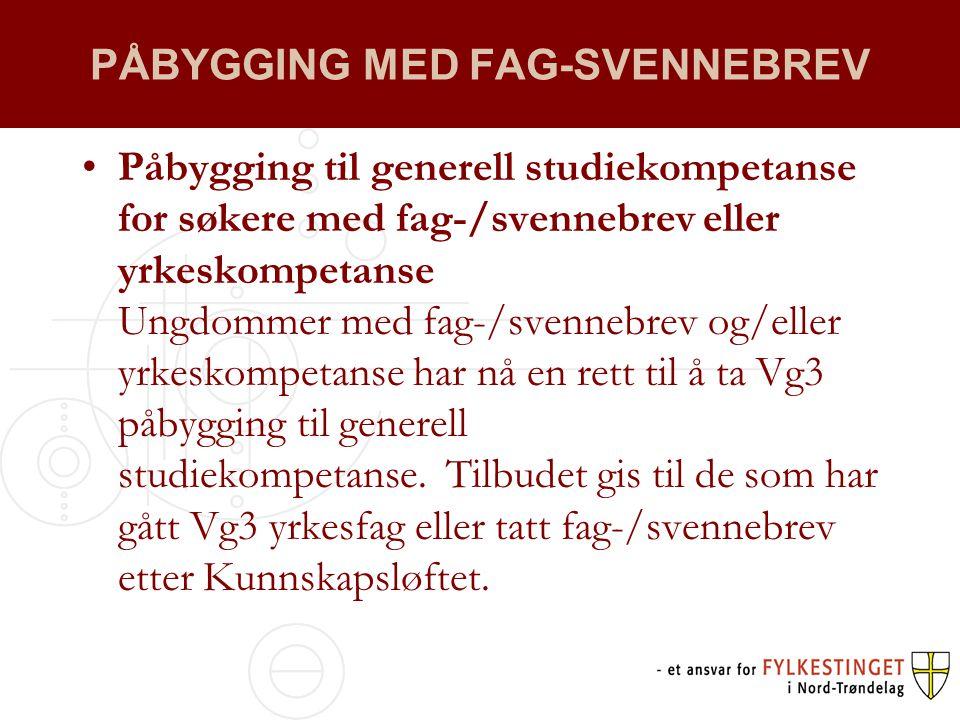PÅBYGGING MED FAG-SVENNEBREV •Påbygging til generell studiekompetanse for søkere med fag-/svennebrev eller yrkeskompetanse Ungdommer med fag-/svennebrev og/eller yrkeskompetanse har nå en rett til å ta Vg3 påbygging til generell studiekompetanse.