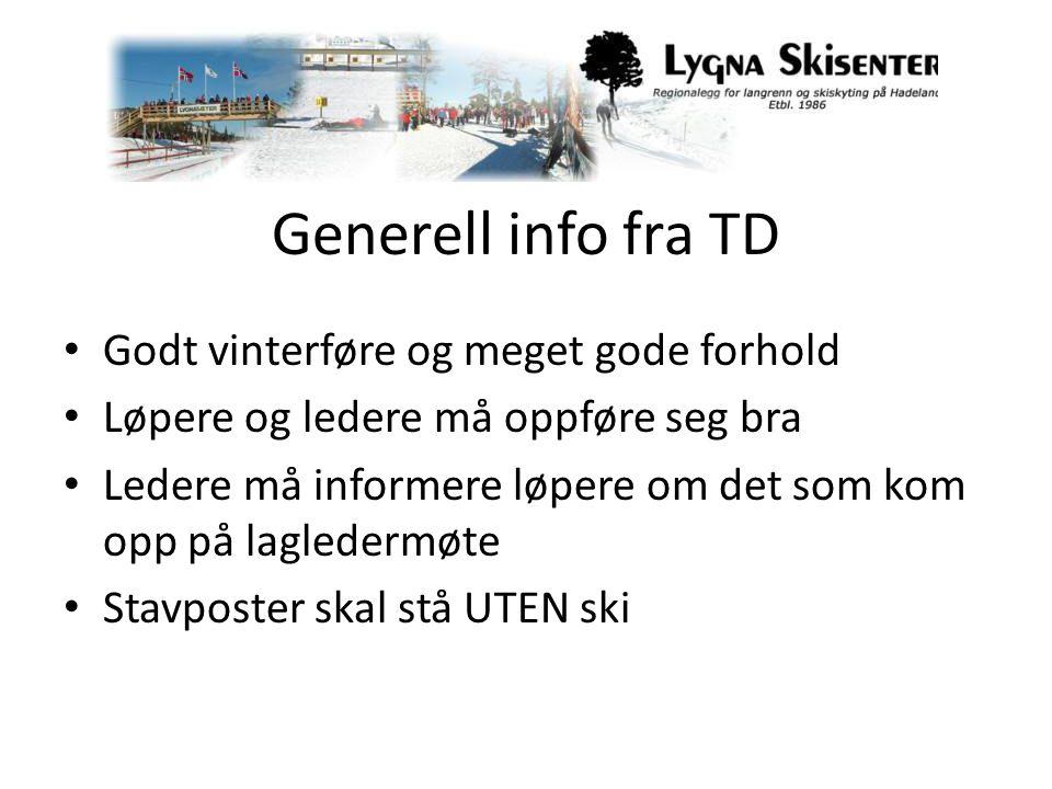 Generell info fra TD • Godt vinterføre og meget gode forhold • Løpere og ledere må oppføre seg bra • Ledere må informere løpere om det som kom opp på lagledermøte • Stavposter skal stå UTEN ski