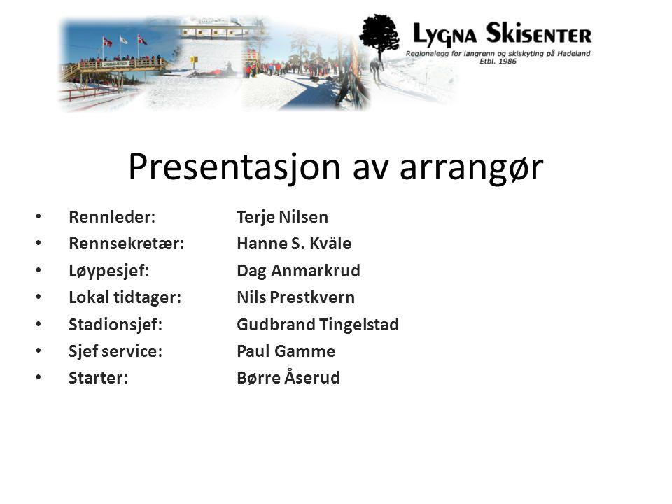 Presentasjon av arrangør • Rennleder:Terje Nilsen • Rennsekretær:Hanne S.