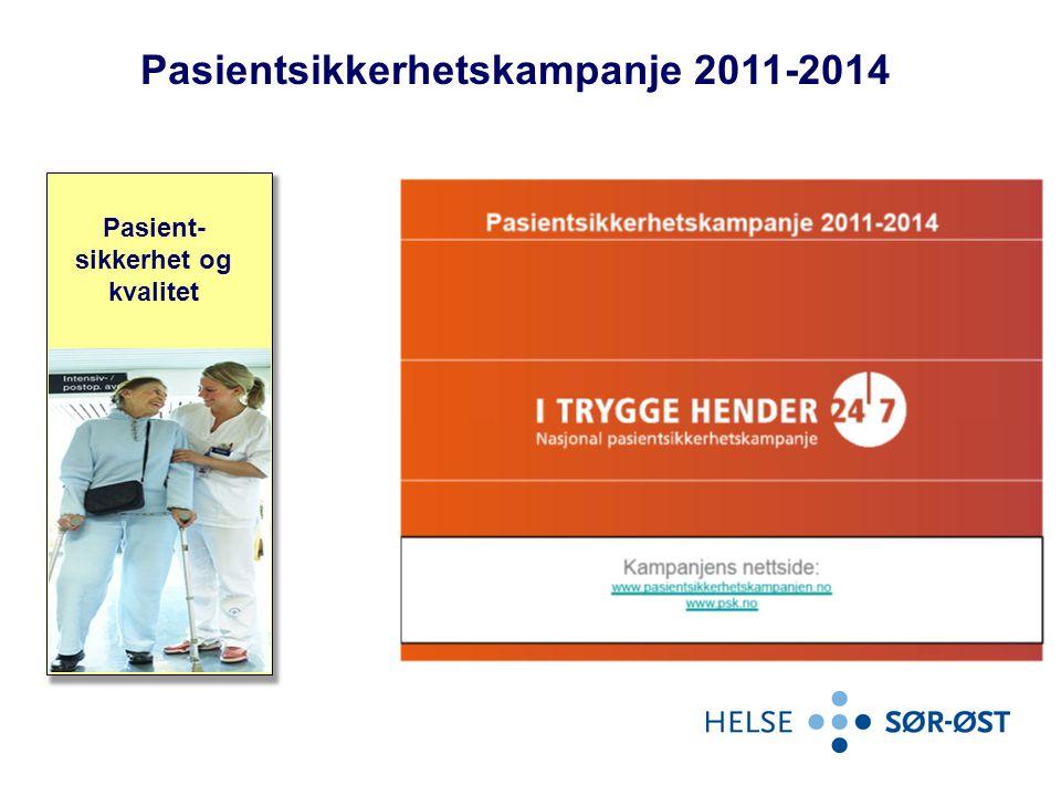 Pasientsikkerhetskampanje 2011-2014 Pasient- sikkerhet og kvalitet