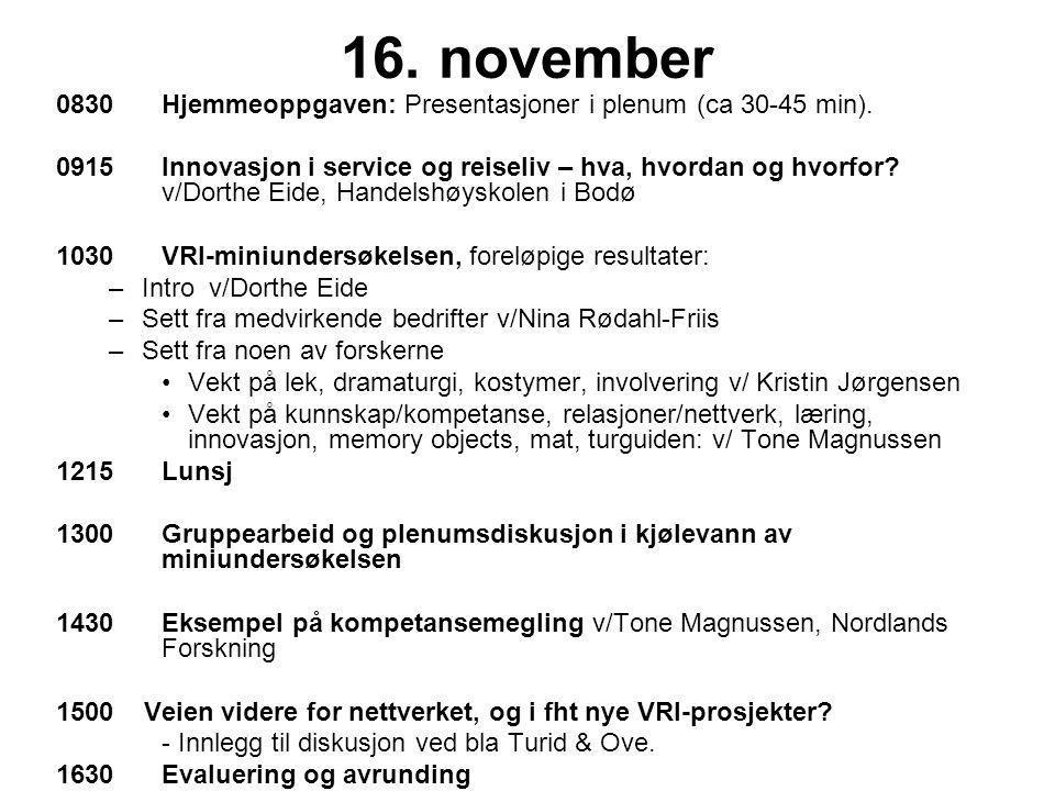 16.november 0830Hjemmeoppgaven: Presentasjoner i plenum (ca 30-45 min).