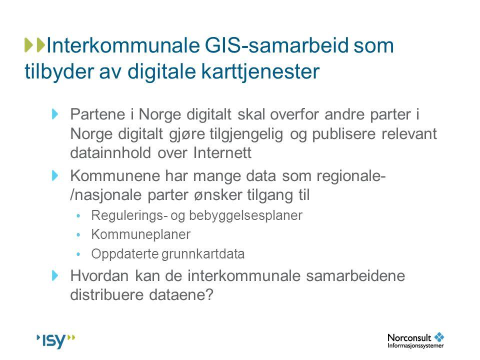 Interkommunale GIS-samarbeid som tilbyder av digitale karttjenester Partene i Norge digitalt skal overfor andre parter i Norge digitalt gjøre tilgjeng