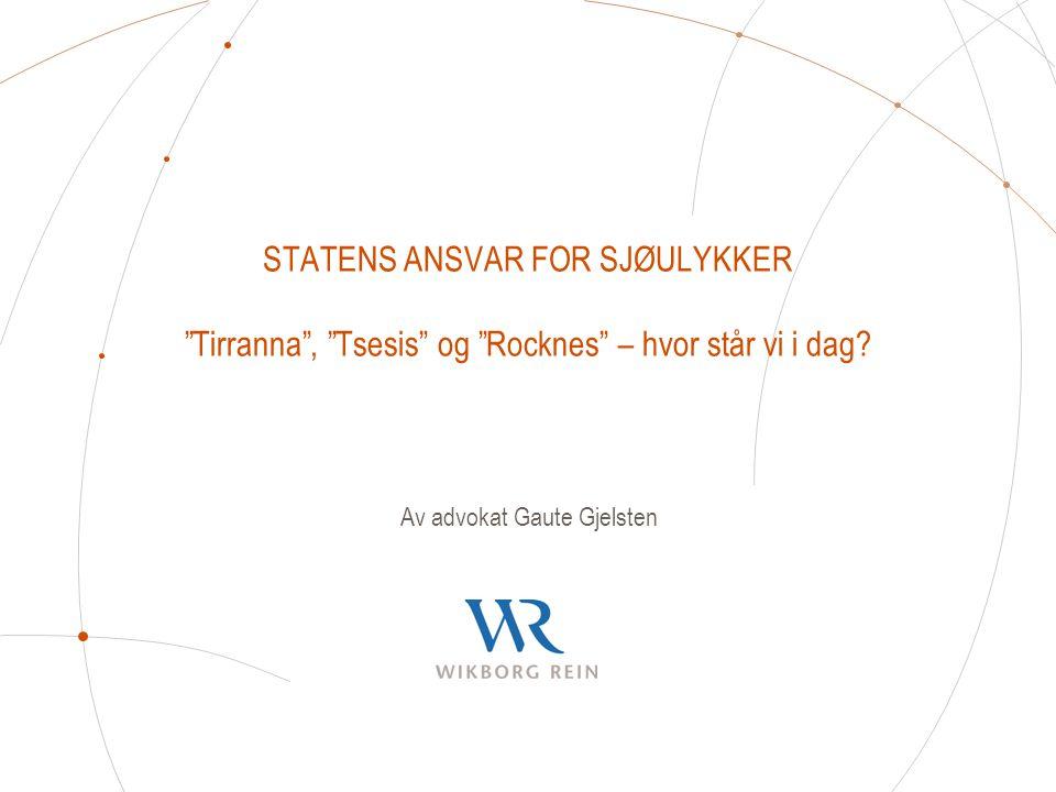 """STATENS ANSVAR FOR SJØULYKKER """"Tirranna"""", """"Tsesis"""" og """"Rocknes"""" – hvor står vi i dag? Av advokat Gaute Gjelsten"""
