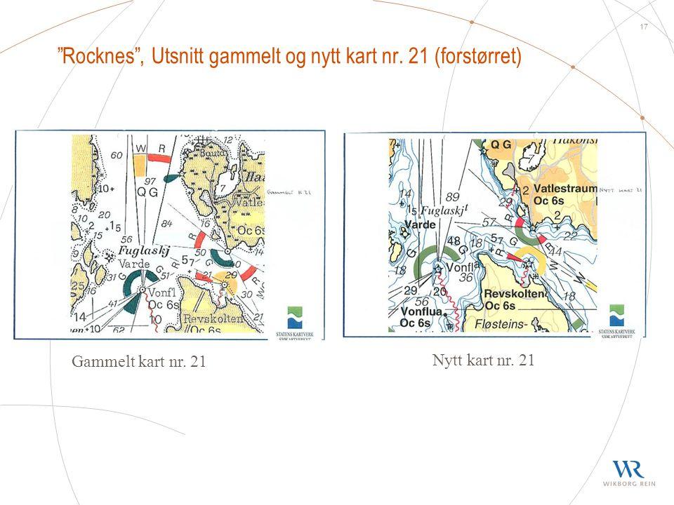 """17 """"Rocknes"""", Utsnitt gammelt og nytt kart nr. 21 (forstørret) Gammelt kart nr. 21 Nytt kart nr. 21"""