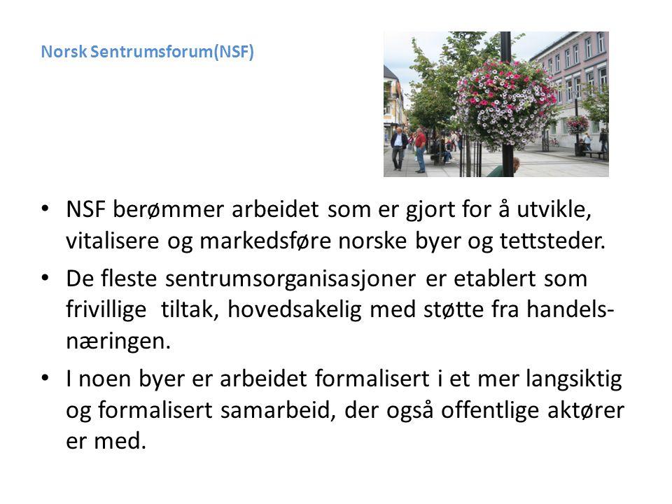 Norsk Sentrumsforum(NSF) • NSF berømmer arbeidet som er gjort for å utvikle, vitalisere og markedsføre norske byer og tettsteder.