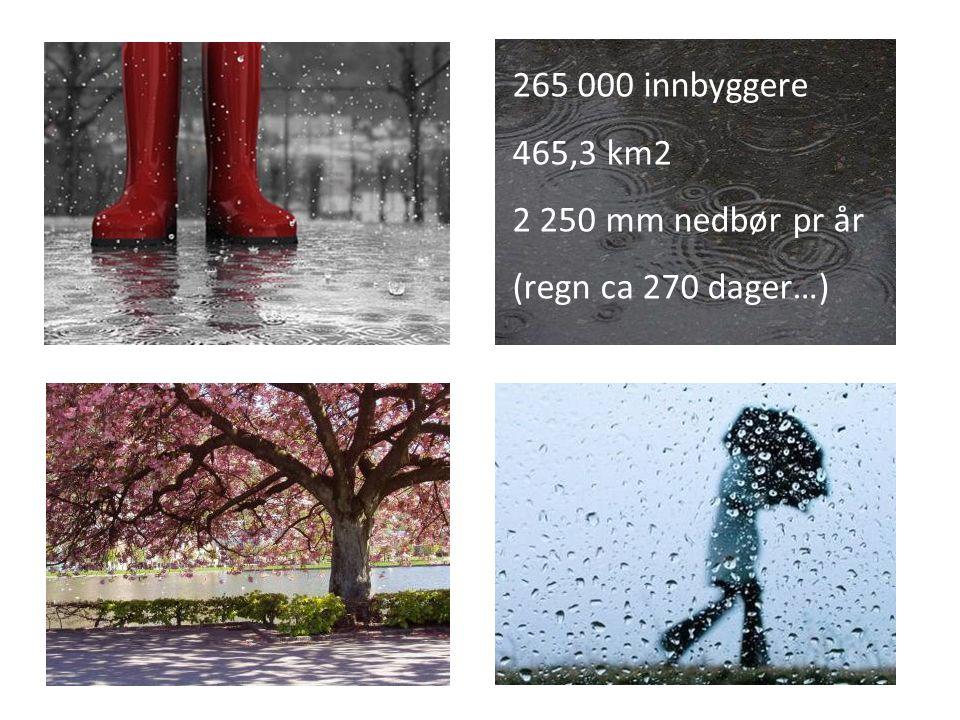 265 000 innbyggere 465,3 km2 2 250 mm nedbør pr år (regn ca 270 dager…)