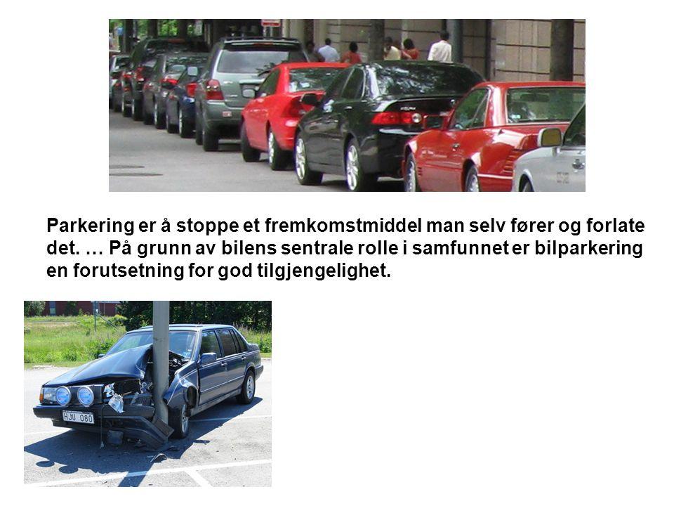Parkering er å stoppe et fremkomstmiddel man selv fører og forlate det. … På grunn av bilens sentrale rolle i samfunnet er bilparkering en forutsetnin