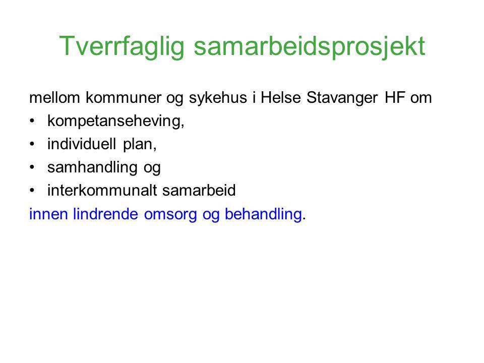 Tverrfaglig samarbeidsprosjekt mellom kommuner og sykehus i Helse Stavanger HF om •kompetanseheving, •individuell plan, •samhandling og •interkommunal