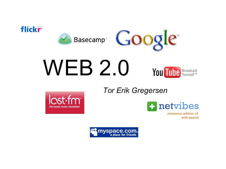 WEB 2.0 Tor Erik Gregersen