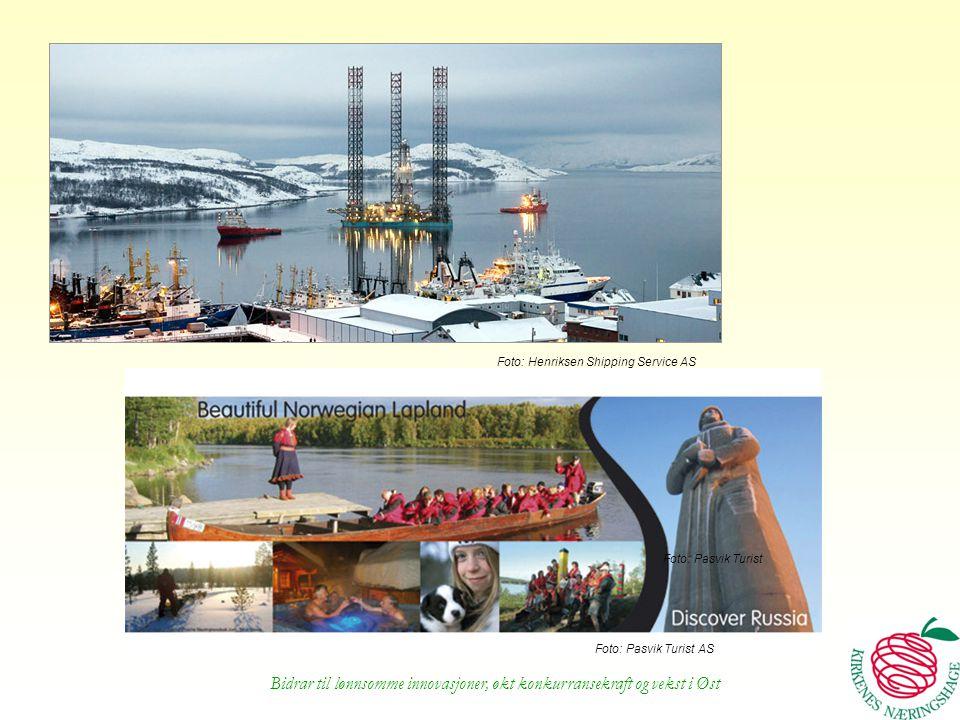 Bidrar til lønnsomme innovasjoner, økt konkurransekraft og vekst i Øst Foto: Pasvik Turist Foto: Henriksen Shipping Service AS Foto: Pasvik Turist AS