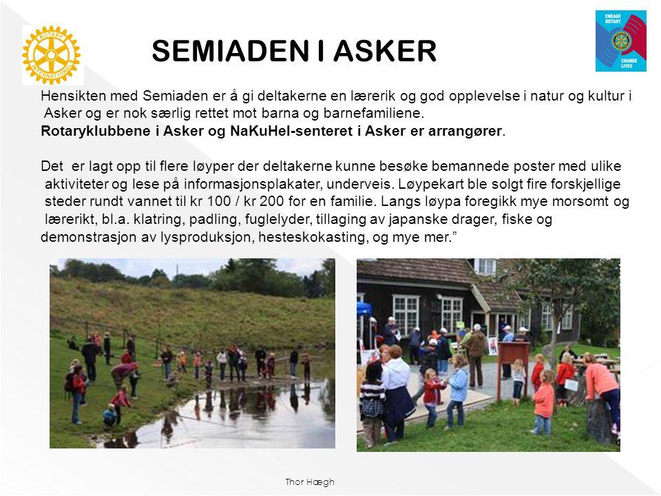 Thor Hægh Hensikten med Semiaden er å gi deltakerne en lærerik og god opplevelse i natur og kultur i Asker og er nok særlig rettet mot barna og barnef